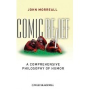 Comic Relief by John Morreall