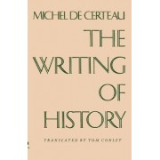 The Writing of History by Michel de Certeau