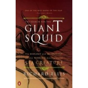 The Search for the Giant Squid by Richard Ellis