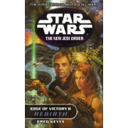 Star Wars: The New Jedi Order - Edge Of Victory Rebirth by Greg Keyes