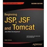 Beginning JSP, JSF and Tomcat: Java Web Development 2012 by Giulio Zambon