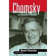Chomsky on Democracy and Education by Noam Chomsky