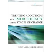 Treating Addictions with EMDR Therapy and the Stages of Change by John M. O'Brien
