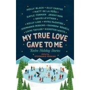 My True Love Gave to Me by Holly Black