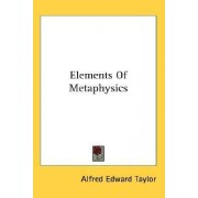 Elements of Metaphysics by Alfred Edward Taylor