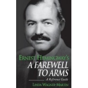 Ernest Hemingway's a Farewell to Arms by Linda Wagner-Martin