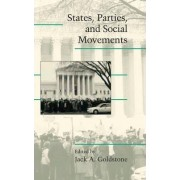 States, Parties, and Social Movements by Jack A. Goldstone