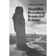 Megalithic Remains in Britain and Brittany by A Thom