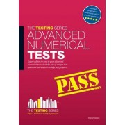 Advanced Numerical Reasoning Tests: Sample Test Questions and Answers by David Isaacs