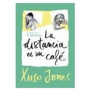 Jones Xuso La Distancia Es Un Café (coffee Love 3) (ebook)