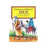 Nasterea si copilaria lui Isus povestita in cuvinte de Cristian Badilita si in imagini de Done Stan