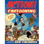 Action! Cartooning by Ben Caldwell