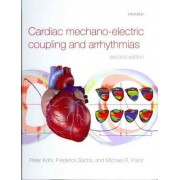 Cardiac Mechano-electric Coupling and Arrhythmias by Peter Kohl