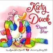 Katy Duck Dance Star by Alyssa Satin Capucilli