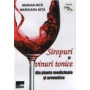 Siropuri si vinuri tonice din plante medicinale si aromatice - Marian Nita Marioara Nita