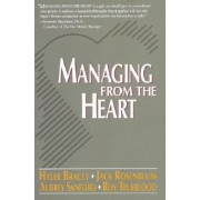 Managing from the Heart by Bracey