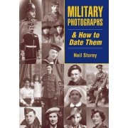 Military Photographs and How to Date Them by Neil Storey