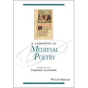 A Companion to Medieval Poetry by Corinne Saunders