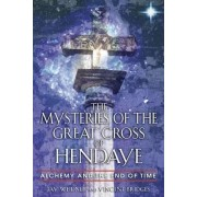The Mysteries of the Great Cross of Hendaye by Jay Weidner