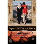 Beyond Bullets and Bombs by Dr. Judy Kuriansky