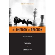 The Rhetoric of Reaction by Albert O. Hirschman