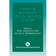 Labour Markets in an Ageing Europe by Paul Johnson