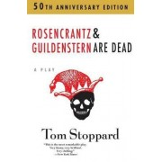 Rosencrantz & Guildenstern are Dead by Tom Stoppard