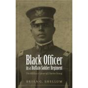 Black Officer in a Buffalo Soldier Regiment by Brian G. Shellum