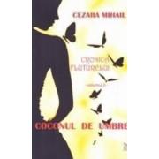 Cronica fluturelui vol.2 Coconul de umbre - Cezara Mihail