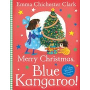 Merry Christmas, Blue Kangaroo! by Emma Chichester Clark