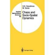 Chaos and Socio-Spatial Dynamics by Dimitrios S. Dendrinos