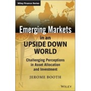 Emerging Markets in an Upside Down World by Jerome Booth