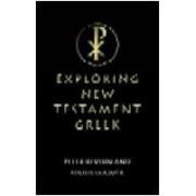 Exploring New Testament Greek by Peter Kevern