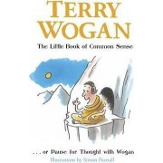 The Little Book of Common Sense by Sir Terry Wogan