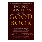 Doing Business by the Good Book by David L Steward