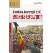 Romania Bucuresti 1989 enigmele Revolutiei - Apostol Stan