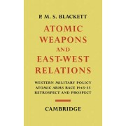 Atomic Weapons and East-West Relations by P.M.S. Blackett