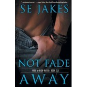 Not Fade Away by Se Jakes