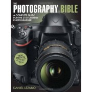Daniel Lezano The Photography Bible: The Complete Guide to All Aspects of Modern Photography