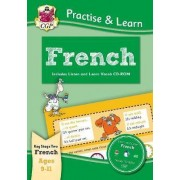 New Curriculum Practise & Learn: French for Ages 9-11 - with Vocab CD-ROM by CGP Books