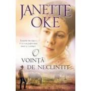 O Vointa De Neclintit - Janette Oke