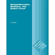 Metamathematics, Machines and Godel's Proof by N. Shankar