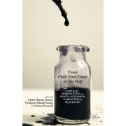 From Uncle Tom's Cabin to the Help: Critical Perspectives on White-Authored Narratives of Black Life