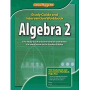 Algebra 2, Study Guide & Intervention Workbook by McGraw-Hill Education