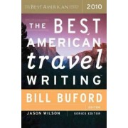 The Best American Travel Writing by Bill Buford