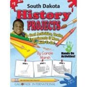 South Dakota History Projects - 30 Cool Activities, Crafts, Experiments & More F by Carole Marsh