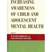 Increasing Awareness of Child and Adolescent Mental Health by Elena M. Garralda