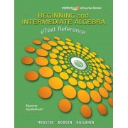 EText Reference for Trigsted/Bodden/Gallaher Beginning & Intermediate Algebra MyMathLab by Kirk Trigsted