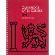 Cambridge Latin Course 1 Teacher's Guide: Teacher's Guide Level 1 by Cambridge School Classics Project