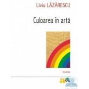 Culoarea in arta - Liviu Lazarescu